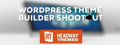 WordPress Theme Builder Shootout: Headway