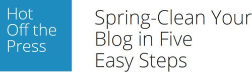 Spring-Clean Your Blog in Five Easy Steps