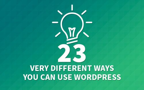 23 Very Different Ways You Can Use WordPress