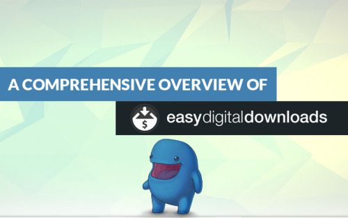 A Comprehensive Overview of Easy Digital Downloads