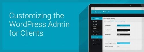 Customizing the WordPress Admin for Clients