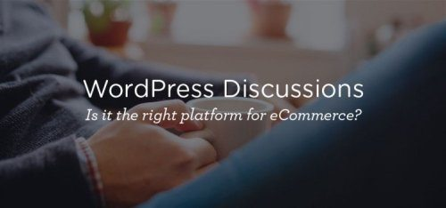 Is WordPress right for eCommerce?
