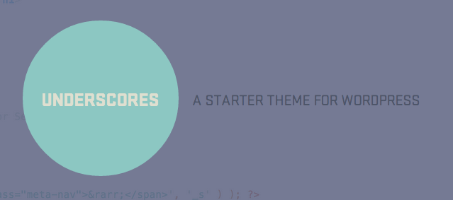 Underscores – A Starter Theme for WordPress