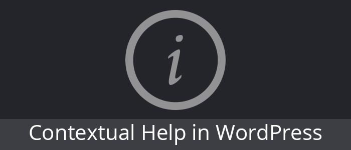 Adding Contextual Help to the WordPress Admin Panel