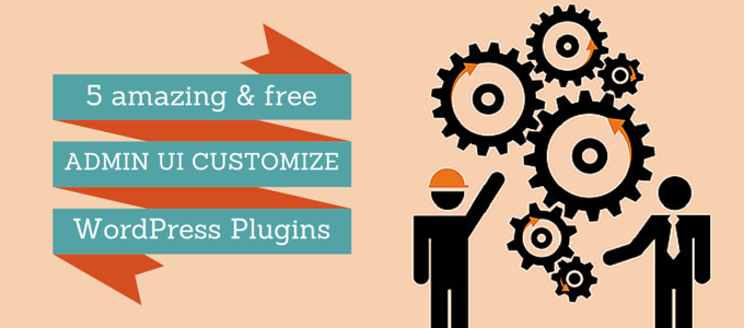 5+ amazing and free plugins to customize the WordPress Admin dashboard