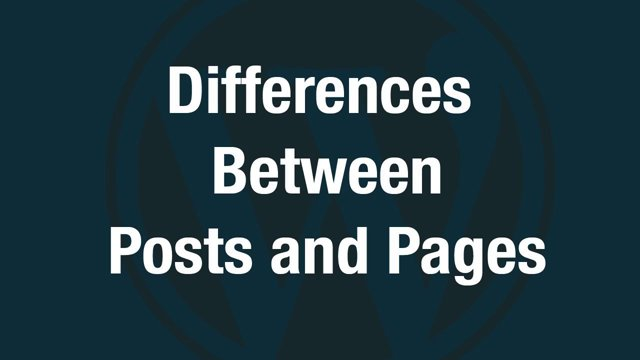 The Differences Between WordPress Posts and Pages