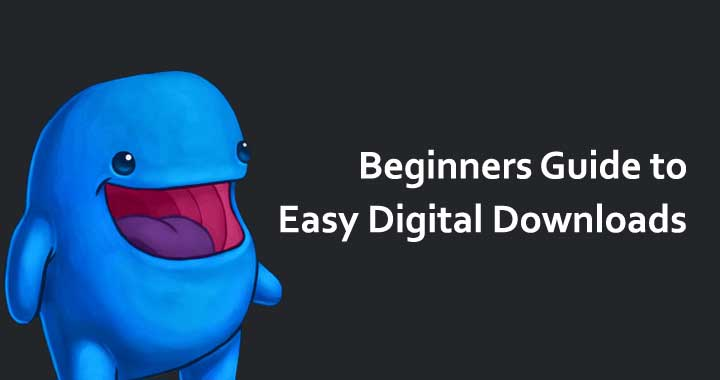 A Beginner's Guide To Easy Digital Downloads