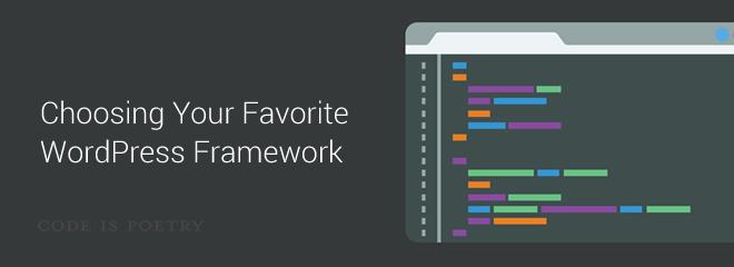 Choosing Your Favorite WordPress Framework