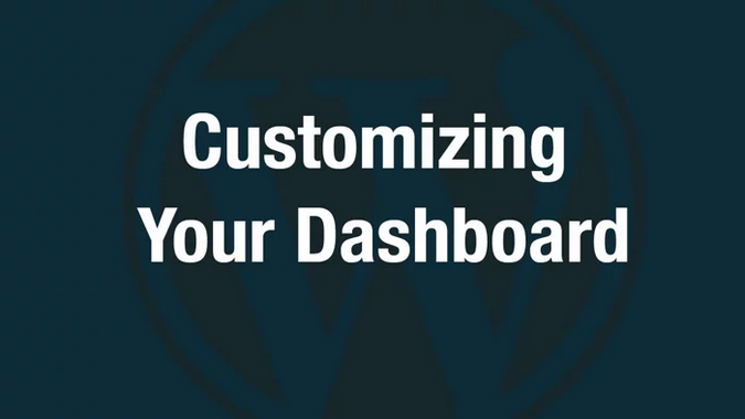 How To Customize Your WordPress Dashboard