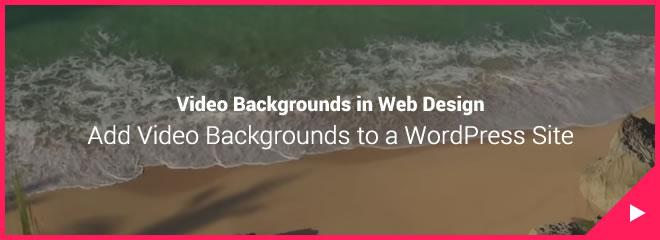 How to Easily Add Video Backgrounds to a WordPress Site