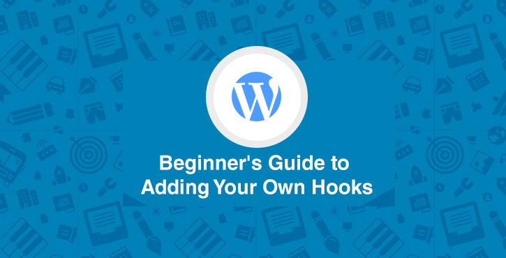 WordPress Hooks: Beginner's Guide to Adding Your Own Hooks