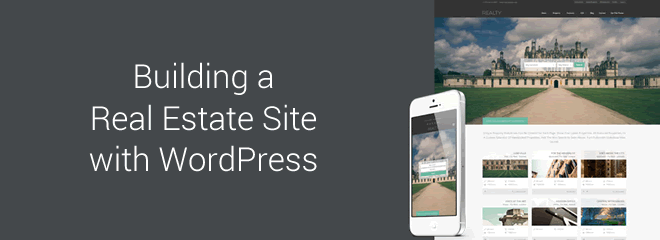Building a Real Estate Listing Site with WordPress