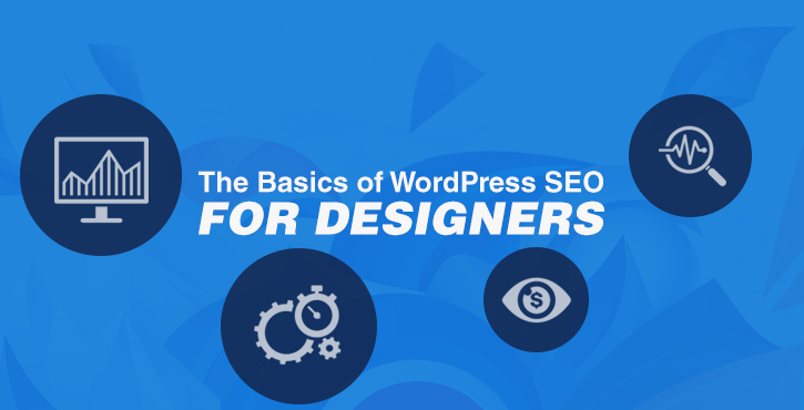 The Basics of WordPress SEO for Designers: How to Improve Your Portfolio