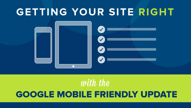 Getting Your Site Right With the Google Mobile Friendly Update