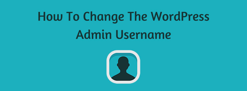 How To Change The WordPress Admin Username