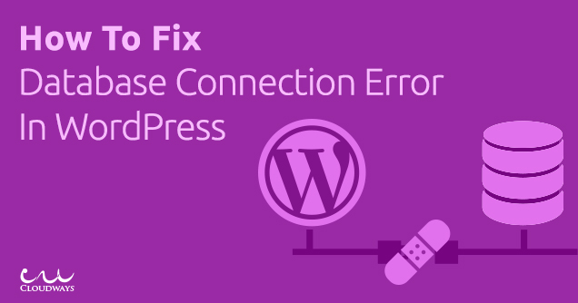 "How To Fix The ""Error Establishing A Database Connection"" In WordPress"