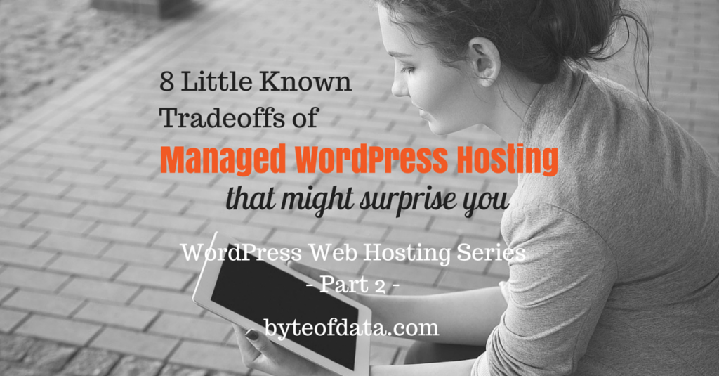 8 Little Known Tradeoffs of Managed WordPress Hosting That May Surprise You