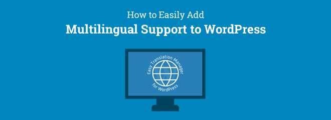 How to Easily Add Multilingual Support to WordPress