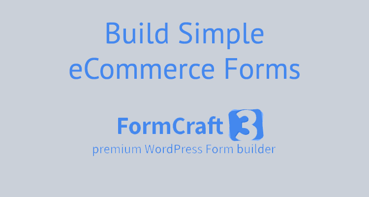 Simple Sales or eCommerce Forms: FormCraft Review