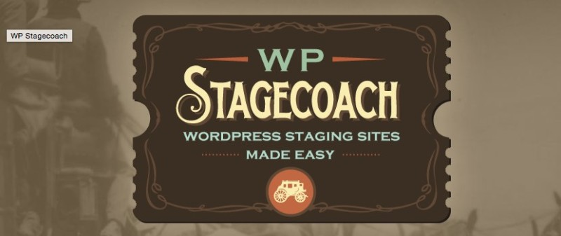 Staging Sites Made Easy With WP Stagecoach