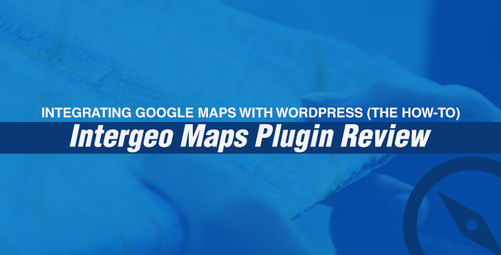 Integrating Google Maps With WordPress (the How-To) – Intergeo Maps Plugin Review