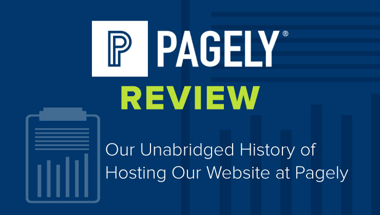Pagely Review – Our Unabridged History of Hosting Our Website at Pagely