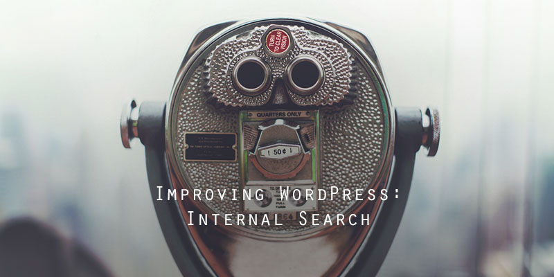Why and How to Improve Your WordPress Internal Search