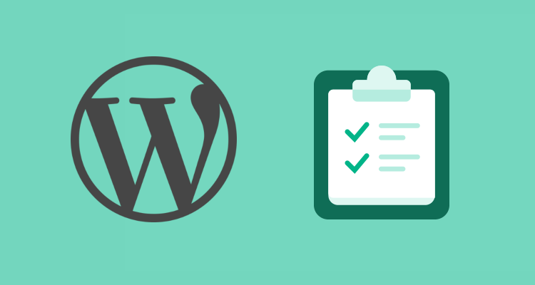 WordPress post install checklist: things to do after installing