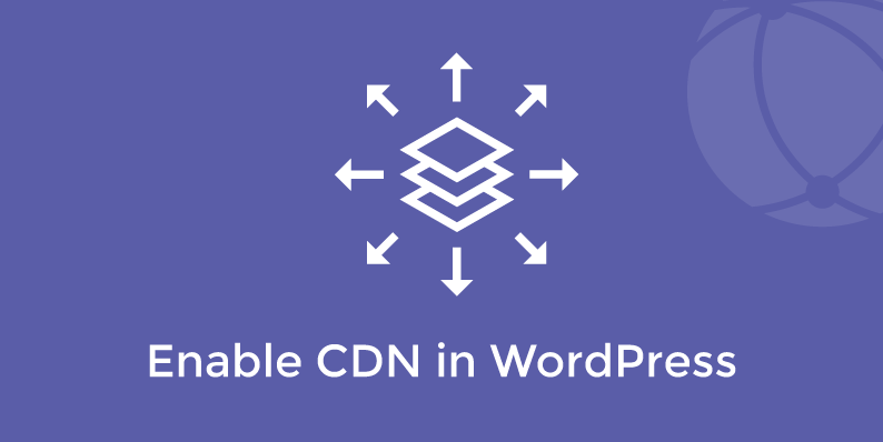 How to Enable a CDN in WordPress