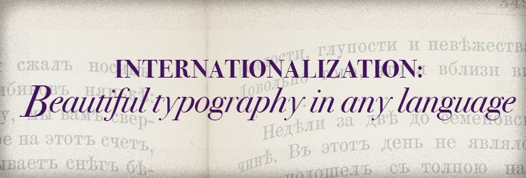 Internationalization: Beautiful Typography in any Language