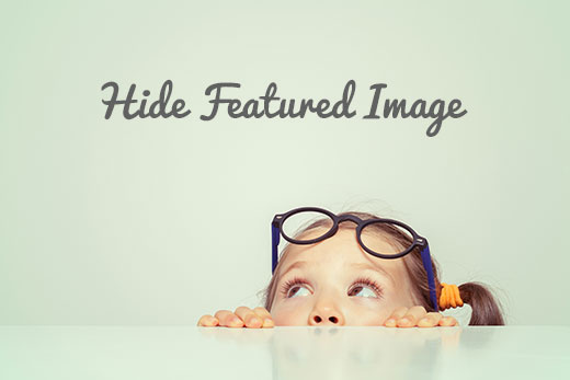 How to Hide Featured Images on Individual Posts in WordPress