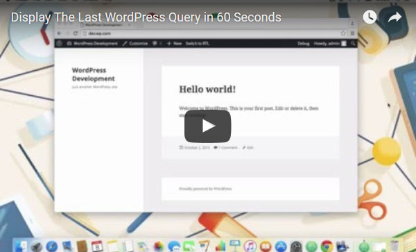 Display the Last WordPress Query in 60 Seconds