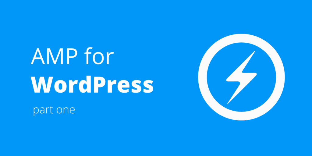 Introduction to Google AMP for WordPress