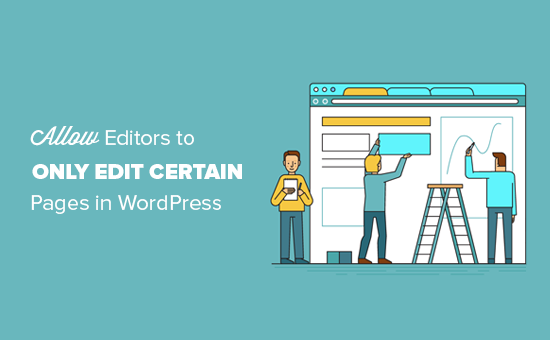 How to Allow Editors to Only Edit Certain Pages in WordPress